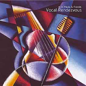 Al Di Meola & Friends - Vocal Rendezvous